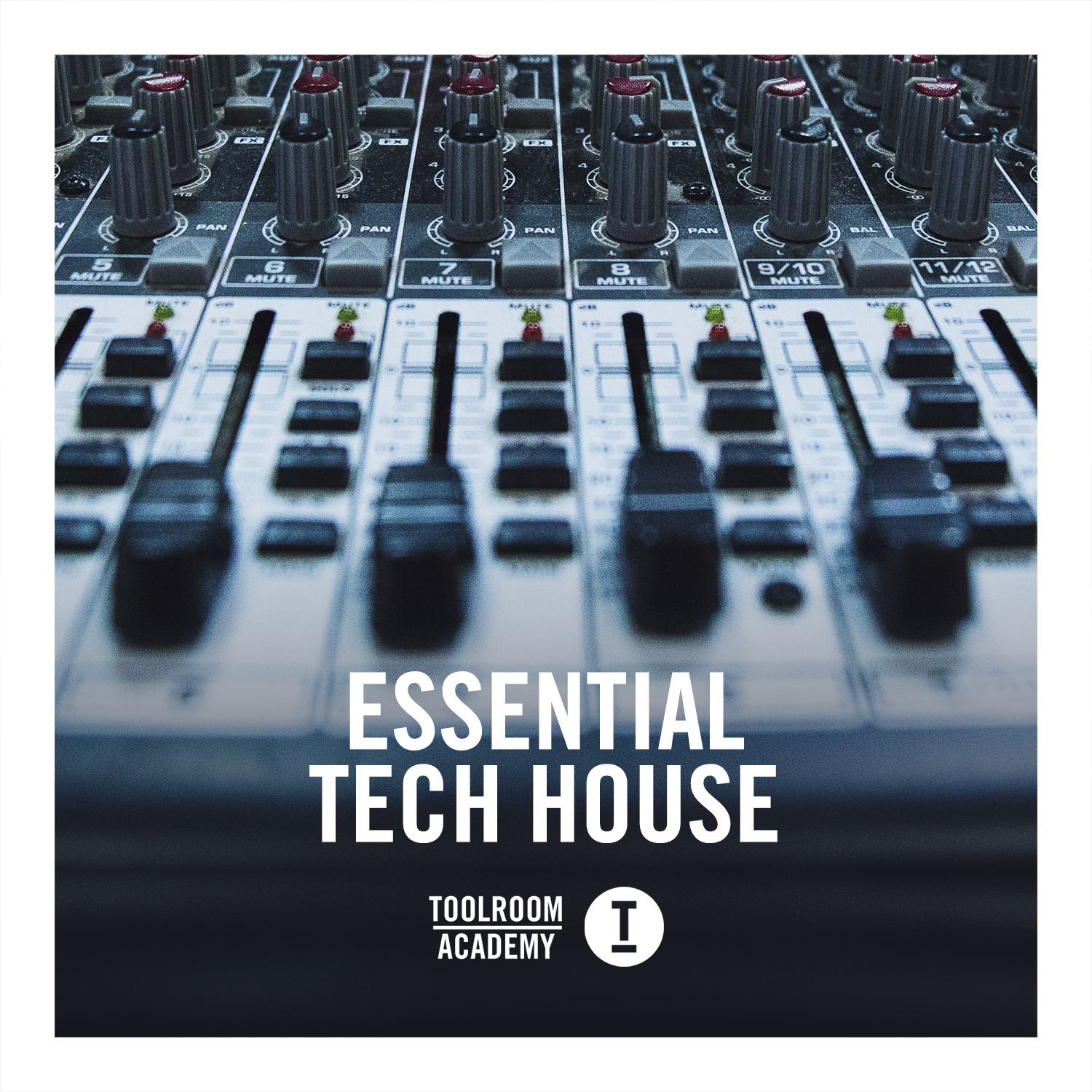 Toolroom Academy  Essential Tech House.