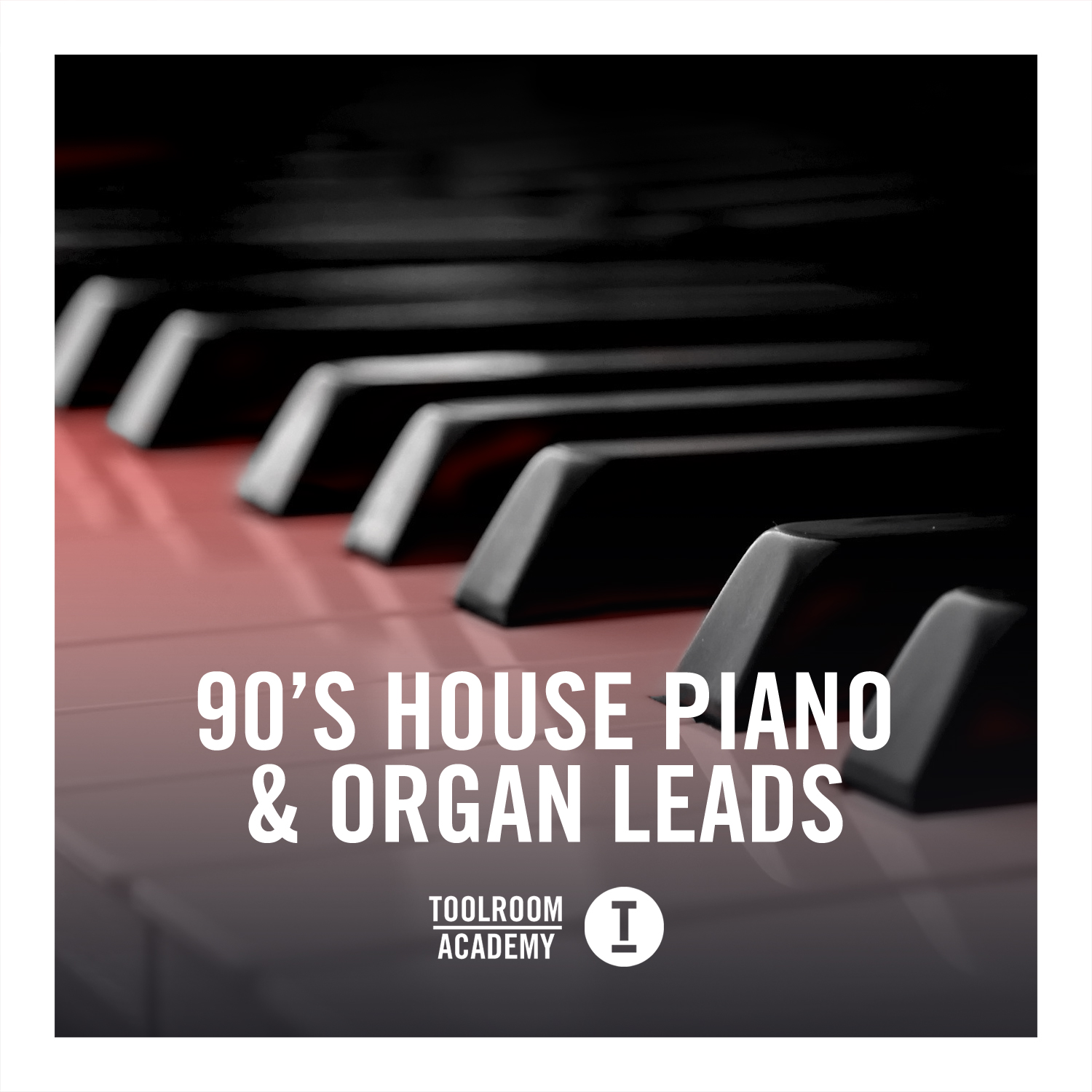 Toolroom Academy 90's House Piano & Organ Leads