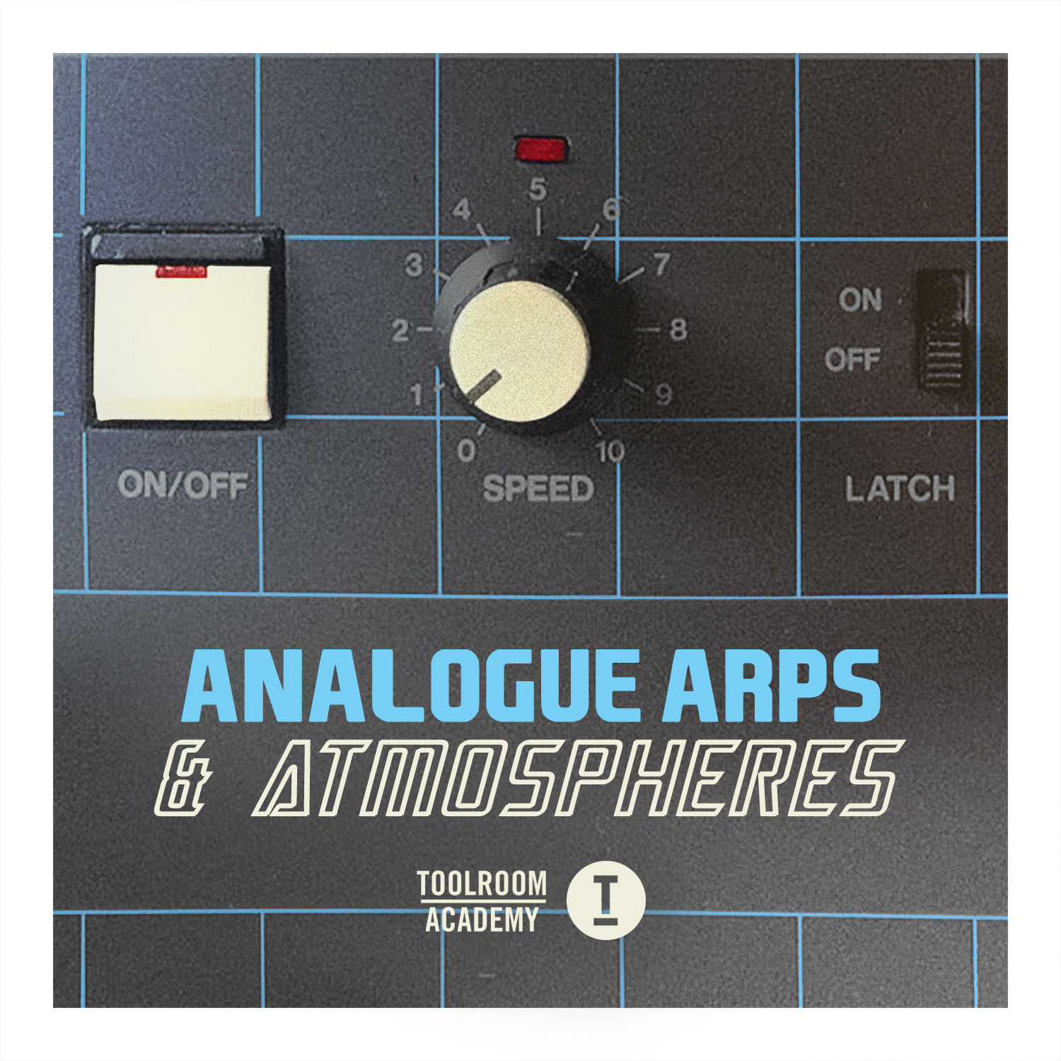 Toolroom Academy Analogue Arps & Atmospheres